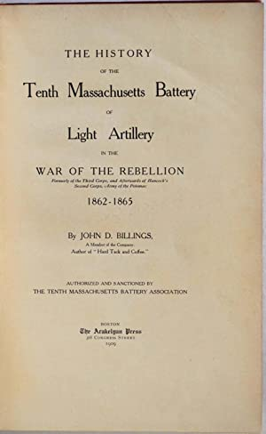 THE HISTORY OF THE TENTH MASSACHUSETTS BATTERY OF LIGHT ARTILLERY In the War of the Rebellion 1862 ...