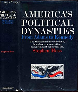 AMERICA'S POLITICAL DYNASTIES from Adams to Kennedy. Signed by author: Hess, Stephen