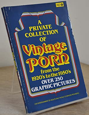 A PRIVATE COLLECTION OF VINTAGE PORN from the 1920's to the 1950's.