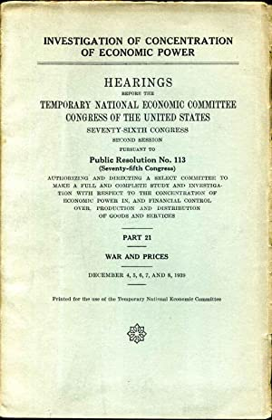 INVESTIGATION OF CONCENTRATION OF ECONOMIC POWER. Hearings Before the 76th Congress. 2nd Session ...