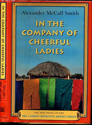 In The Company Of Cheerful Ladies.: McCall Smith, Alexander