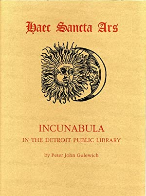 Haec sancta ars. Incunabula in the Detroit Public Library.