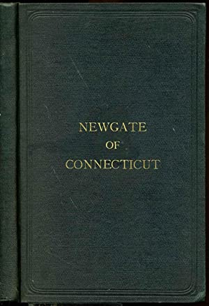 Newgate of Connecticut: its origins and early history. Being a full description of the famous and ...
