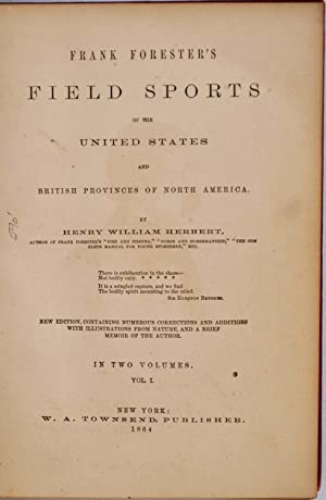 FRANK FORESTER'S FIELD SPORTS of the United States and British Provinces of North America. Two...