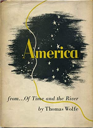 AMERICA. [excerpted] From Of Time and the River.: Wolfe, Thomas