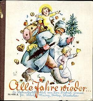 Alle Jahre wieder: Ein Weihnachtsbilderbuch.: Friedrich-Gronau, Lore