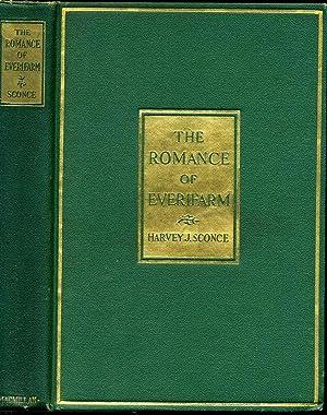 THE ROMANCE OF EVERIFARM.: Sconce, Harvey J.