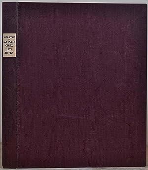 LA PAIX CHEZ LES BETES. Edition Ornee de Gravures sur Bois Originales de A. Roubille.: Colette; A. ...