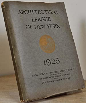YEAR BOOK OF THE ARCHITECTURAL LEAGUE OF NEW YORK [1925] and Catalogue of the Fortieth Annual ...