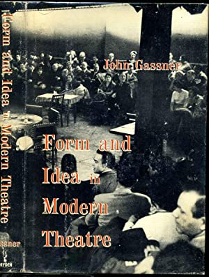 FORM AND IDEA IN MODERN THEATRE.: Gassner, John