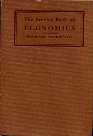 THE BREVITY BOOK ON ECONOMICS. First edition.: McJohnston, Harrison