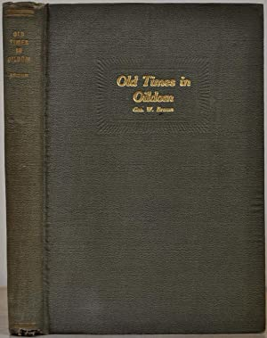 OLD TIMES IN OILDOM. Being a Series of Chapters in which are Related the Writer's Many ...