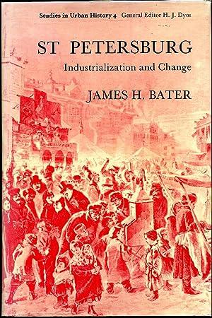 ST. PETERSBURG. Industrialization and Change.: Bater, James H.
