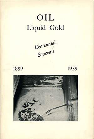 OIL. Liquid Gold 1859 - 1959. Signed by Geo. W. Ghering.: Ghering, G. W.