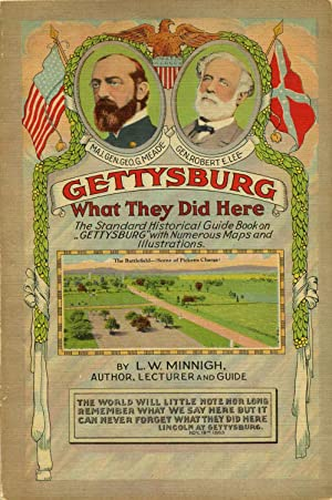 GETTYSBURG: What They Did Here. Profusely Illustrated: Minnigh, Luther W.