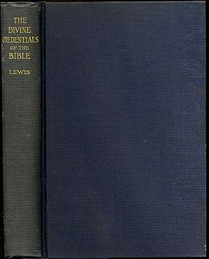 THE DIVINE CREDENTIALS OF THE BIBLE.: Lewis, Thomas Hamilton