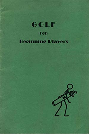GOLF FOR BEGINNING PLAYERS.: Stein, Jennette A.; Emma F. Waterman