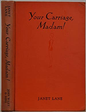 YOUR CARRIAGE, MADAM! A Guide to Good Posture.: Lane, Janet