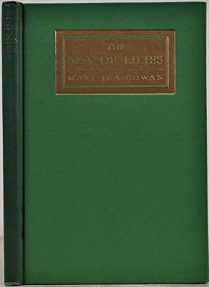 THE SEA OF LILIES and Other Poems.: Cowan, Mary Ida