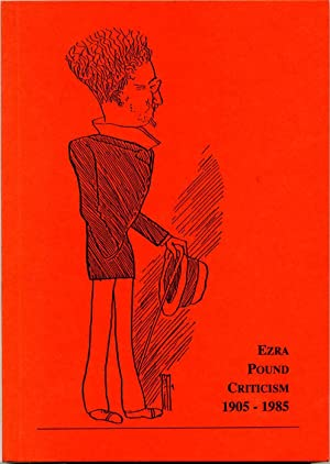 EZRA POUND CRITICISM 1905-1985: A Chronological Listing of Publications in English.