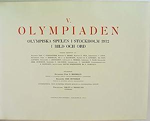 V. OLYMPIADEN. Olympiska spelen i Stockholm 1912 i bild och ord. [V or 5th Olympiad] [The 1912 ...
