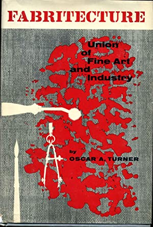 FABRITECTURE. Union of Fine Art and Industry.: Turner, Oscar A.