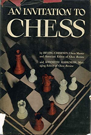 AN INVITATION TO CHESS. A Picture Guide: Chernev, Irving; Kenneth