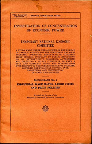INVESTIGATION OF CONCENTRATION OF ECONOMIC POWER. TNEC. A Study Made Under the Auspices of the ...