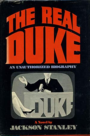 THE REAL DUKE. An Unauthorized Biography. With an inscribed and signed note.: Stanley, Jackson