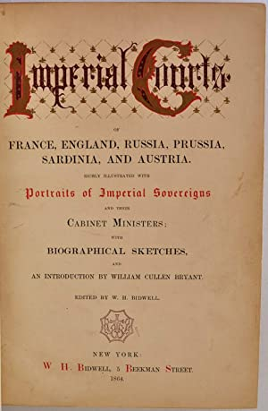 IMPERIAL COURTS of France, England, Russia, Prussia, Sardinia, and Austria. Richly Illustrated with...