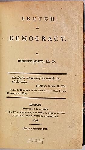 SKETCH OF DEMOCRACY.: Bisset, Robert