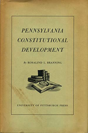 PENNSYLVANIA CONSTITUTIONAL DEVELOPMENT. Inscribed by the author.: Branning, Rosalind L.