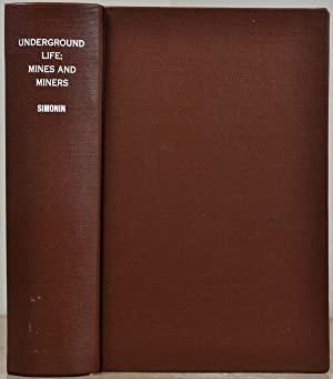 UNDERGROUND LIFE; or, Mines and Miners. By: Simonin, L.; H.