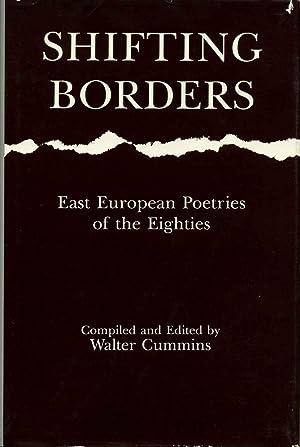 SHIFTING BORDERS. East European Poetry of the Eighties.: Cummins, Walter