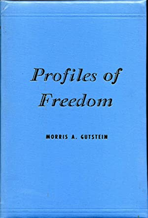 PROFILES OF FREEDOM. Essays in American Jewish History. Signed and Inscribed by Morris A. Gutstein....