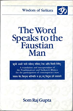 THE WORD SPEAKS TO THE FAUSTIAN MAN.: Gupta, Som Raj