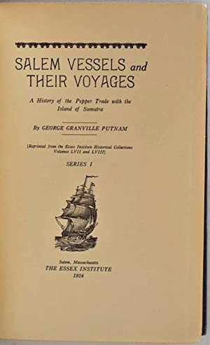 SALEM VESSELS AND THEIR VOYAGES. Four volume set (Series I, II, III and IV).: Putnam, George ...