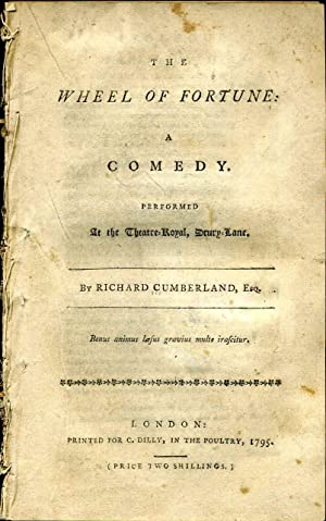 THE WHEEL OF FORTUNE: A COMEDY. Performed At the Theatre-Royal, Drury-Lane.: Cumberland, Richard