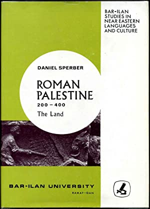 ROMAN PALESTINE 200-400: THE LAND. Crisis and Change in Agrarian Society as Reflected in Rabbinic ...