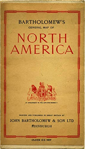 BARTHOLOMEW'S GENERAL MAP OF NORTH AMERICA.: Bartholomew, John