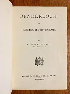 Benderloch: Or Notes from the West Highlands.