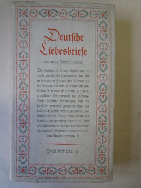 Deutsche Liebesbriefe aus acht Jahrhunderten 19.-28. Tausend: Zeitler, Julius: