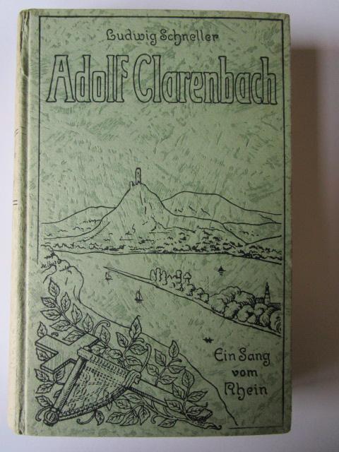 Adolf Clarenbach. Ein Sang vom Rhein - Schneller, Ludwig