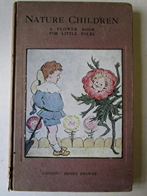 Nature Children A Flower Book for Little Folks