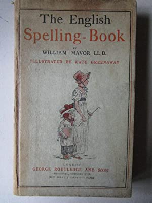 The English Spelling-Book Accompanied by a Progressive Series Easy and Familiar Lessons