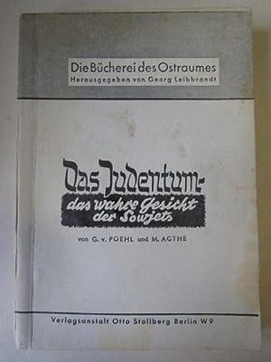 Das Judentum - das wahre Gesicht der Sowjets: Poehl, G.v. und M. Agthe: