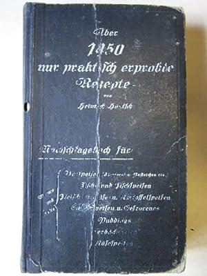 Über 1450 nur praktisch erprobte Rezepte Nachschlagewerkfür: warme und kalte Vorspeisen (...