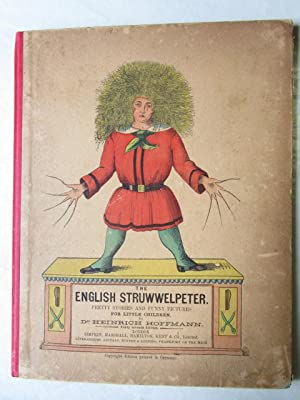 The English Sruwwelpeter Pretty Stories and funny pictures for little children