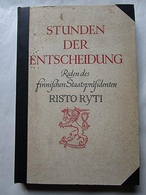 Stunden der Entscheidung. Reden des finnischen Staatspräsidenten: Ryti, Risto: