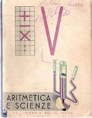 ARITMETICA E SCIENZE Il libro della V: compilato da Maria